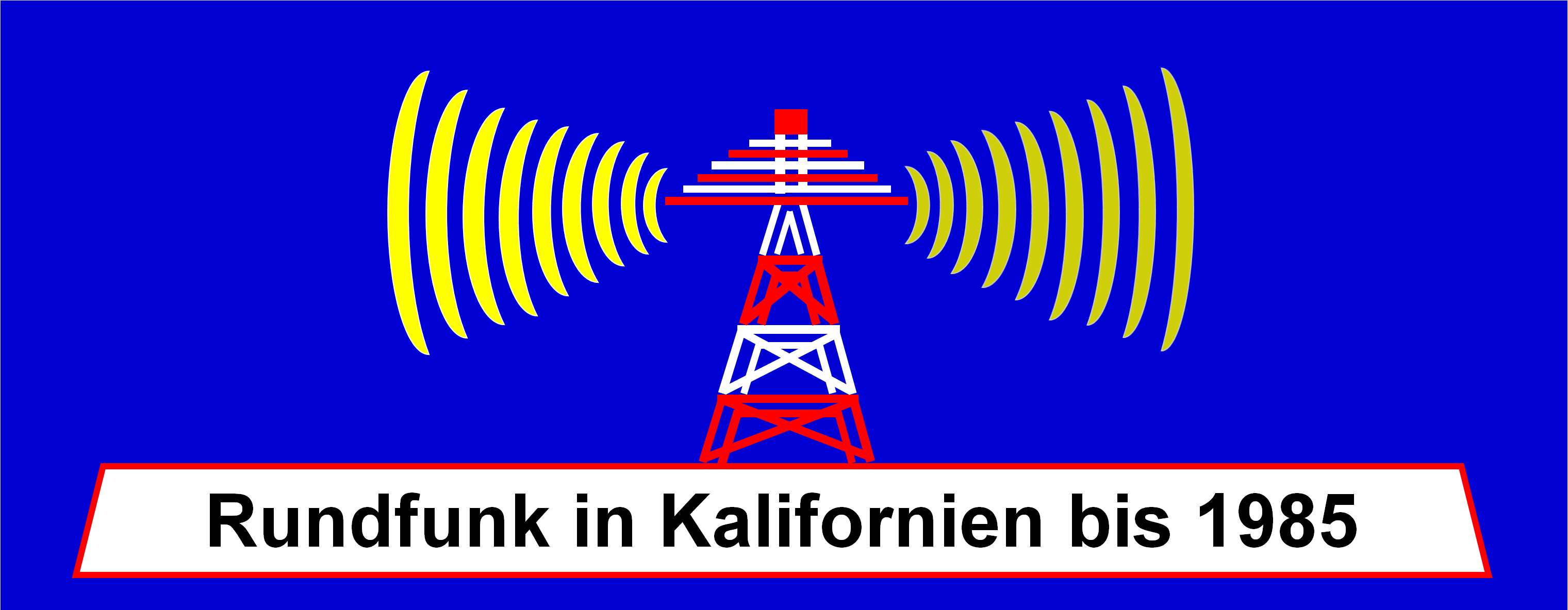 Rundfunk in Kalifornien bis 1985